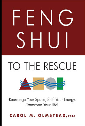 NEW!  Feng Shui to the Rescue: Rearrange Your Space, Shift Your Energy, Transform Your Life!